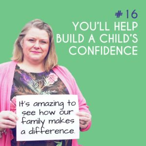 Reason to Foster 16: You'll help build a child's confidence