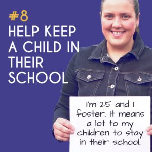 Reason to Foster 8: Help keep a child in their school